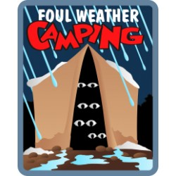 Foul Weather Camping (tent)
